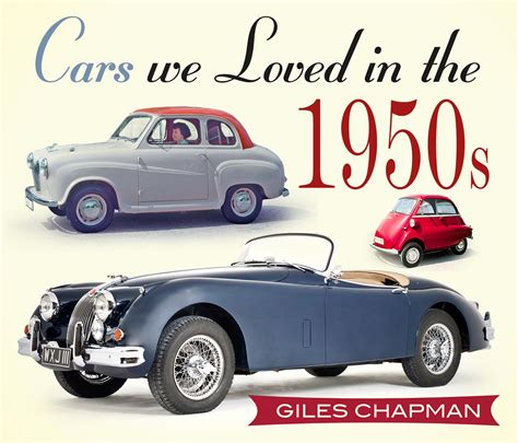 cars we loved in the history press cars we loved in the 1950s