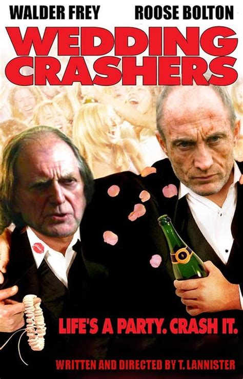 Wedding Crashers You Re Gonna It by Posters Reworked To Of Thrones Characters