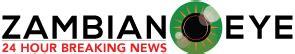 zambian eye zambian eye is an online newspaper covering zambian eye breaking news