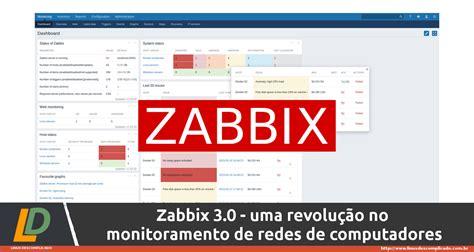 tutorial zabbix 3 0 zabbix 3 0 uma revolu 231 227 o no monitoramento de redes de