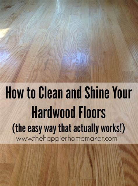 how to clean shine hardwood floors the easy cleaning tip that actually works household hints