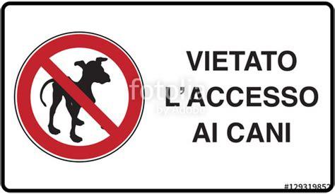 divieto d ingresso ai cani quot cartello di divieto ingresso cani quot immagini e vettoriali