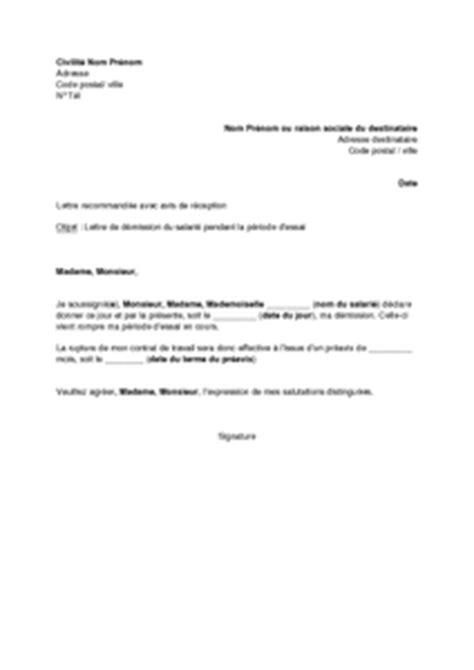 Exemple De Lettre De Demission Fin De Periode D Essai Lettre De D 233 Mission Du Salari 233 Pendant La P 233 Riode D Essai