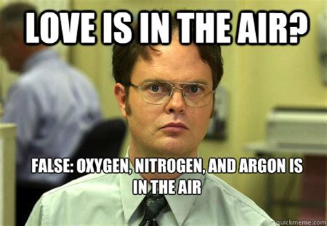 What Is Air Meme - love is in the air false oxygen nitrogen and argon is