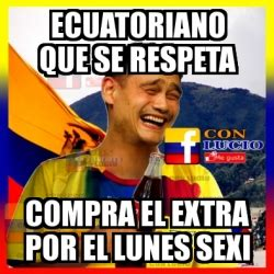 Meme Sexi - meme personalizado ecuatoriano que se respeta compra el