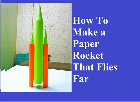 How To Make Rocket Paper - papercraft how to make paper rocket how to make a paper