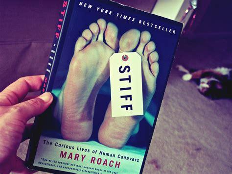 libro be stiff the stiff stiff the curious lives of human cadavers