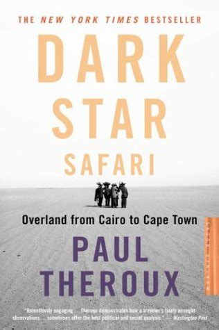 dark star safari overland top 10 great travel novels listverse