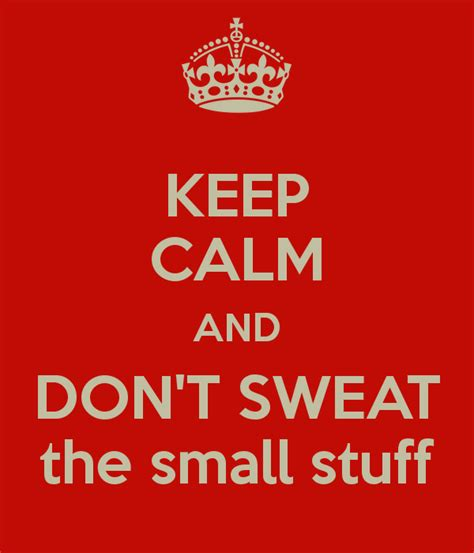 Don T Sweat The Small Stuff In how to spend a day the right way