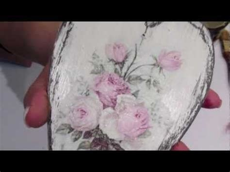 tutorial decoupage shabby chic decoupage krok po kroku serce shabby chic youtube