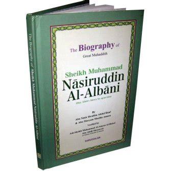biography of sheikh muhammad nasiruddin albani muhammad nasiruddin al albani dar us salam publications