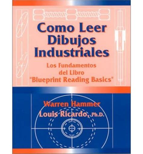 hammer s blueprint reading basics books blueprint reading basics warren hammer louis ricardo