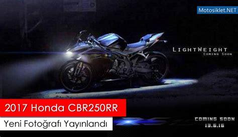 Honda Cbr 150r 2015 Bu 2017 honda cbr250rr modelinin yeni foto茵raf莖 yay莖nland莖