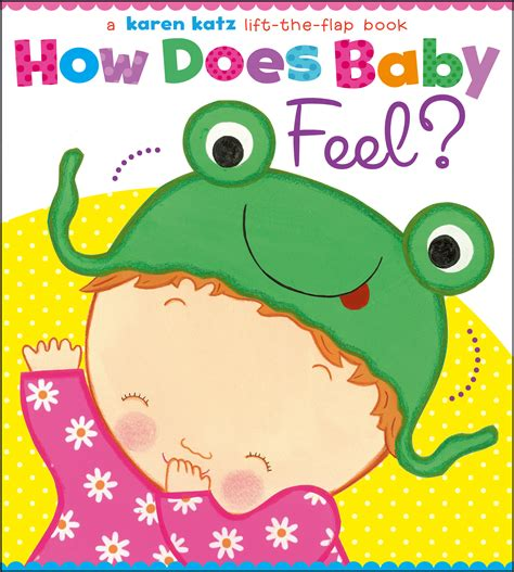 how does baby feel book by karen katz official publisher page simon schuster