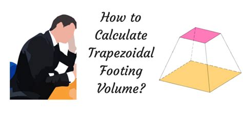 volume of trapezoidal section trapezoidal footing formula detailed explanation with