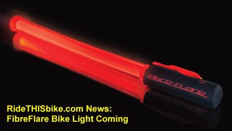 fibre flare bike light ridethisbike com blog news and stories related to