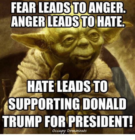 Fear Meme - 25 best memes about fear leads to anger anger leads to hate fear leads to anger anger leads