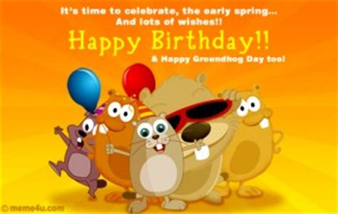 groundhog day birthday groundhog birthday quotes quotesgram