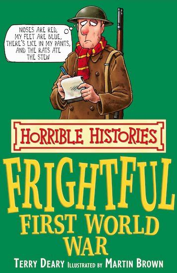 my first world war horrible histories frightful first world war classic edition scholastic kids club