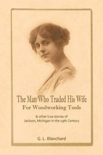 man  traded  wife  woodworking tools