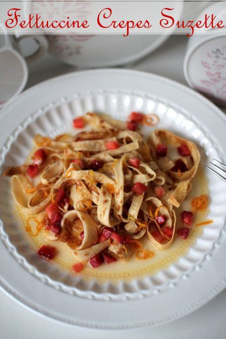 pastan crepe quot fettuccine quot crepes suzette the o jays crepes and