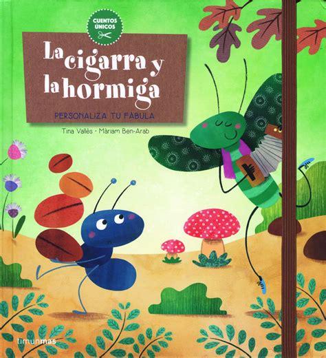libro la cigarra y la la cigarra y la hormiga libros educativos infantiles y juveniles los cuentos de bastian