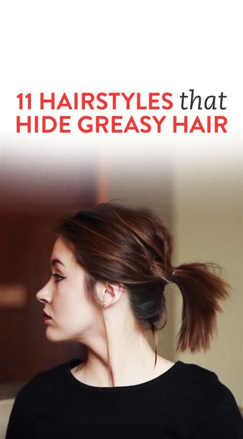 hairstyles when your hair is greasy best 25 greasy hair styles ideas on pinterest styles