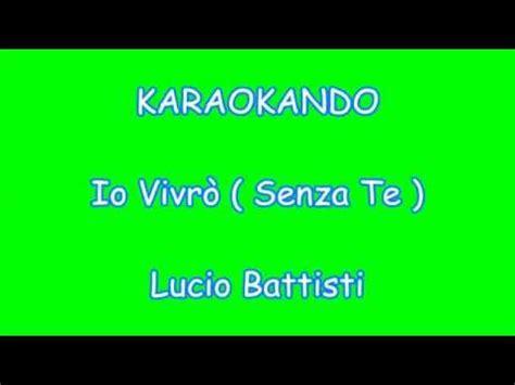 testo senza te karaoke italiano io vivr 242 senza te lucio battisti