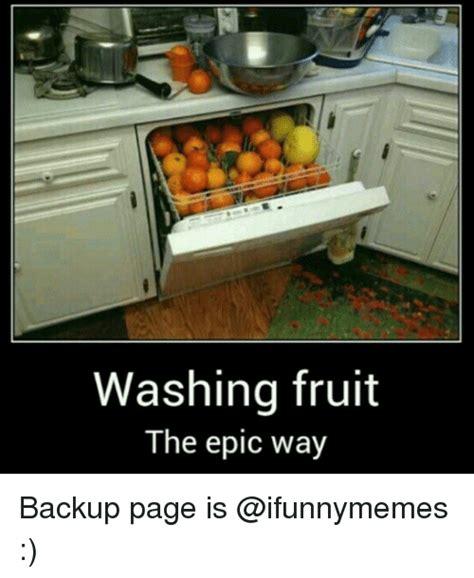 fruit memes washing fruit the epic way backup page is meme on
