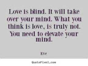 Quotes About Love Being Blind by Love Is Blind Quotes Quotesgram