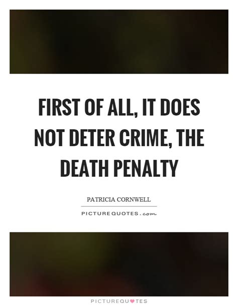 death penalty quotes the best quotes sayings quotations about first of all it does not deter crime the death penalty