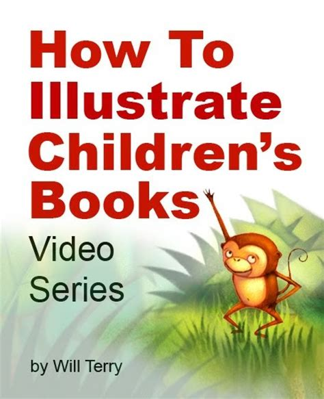 illustrating childrens books 1847974333 will terry children s book illustrator how to illustrate children s books