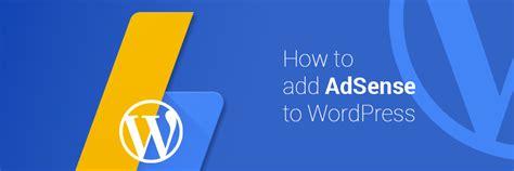 adsense to wordpress how to add adsense to wordpress