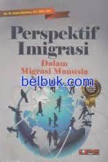 Aspek Dan Prosedur Ekspor Impor Marolop Tandjung perspektif imigrasi dalam migrasi manusia iman santoso belbuk