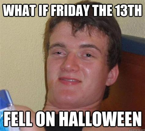 Friday 13th Meme - friday the 13th 2017 the best memes on the internet