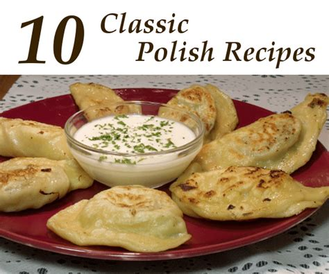 cuisine authentic recipes of the of poland books 10 classic recipes curious cuisiniere