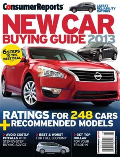 Consumer Reports Car Books by Consumer Reports New Car Buying Guide 2013 By Consumer Reports 2940146837055 Nook Book