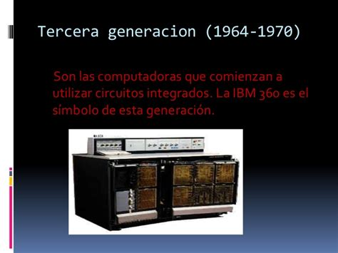 generacion de las computadoras las 6 generaciones de computadoras