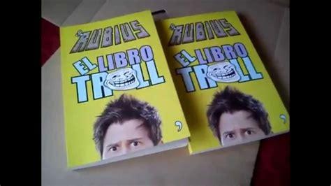 el libro troll el libro troll de elrubius unboxing con ramosxiii youtube
