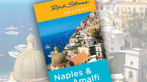 rick steves snapshot naples the amalfi coast including pompeii books sorrento travel guide resources trip planning info by