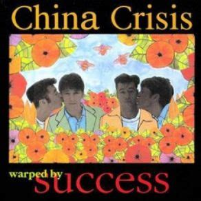 china s crisis of success books warped by success china crisis mp3 buy tracklist