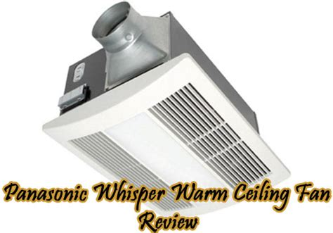 panasonic whisper warm ceiling fan installation review