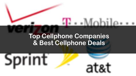 best cell phone company best cell phone companies big or small consumer reports