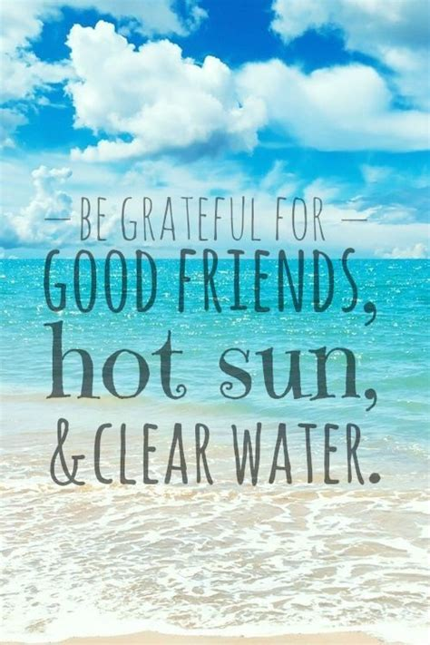9 Great Things About Summer by Be Grateful For Friends Sun Clear Water