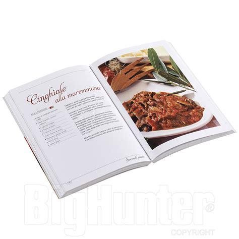 ricette cucina toscana libro ricette della cucina toscana paolo petroni giunti