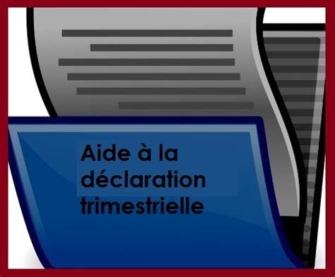 Auto Entrepreneur Déclaration Trimestrielle Calendrier D 233 Claration Trimestrielle Rsa 2014