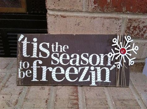 Handmade Wooden Signs - handmade wooden sign tis the season to be freezin