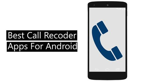 recording app for android 10 best call recorder apps for android 2018 techkeyhub