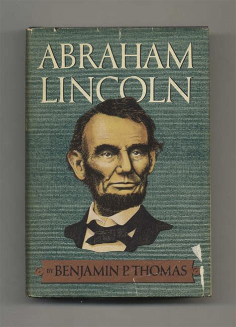 biography abraham lincoln book abraham lincoln a biography benjamin p thomas books tell