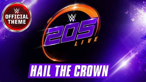 new themes live wwe 205 live hail the crown feat from ashes to new